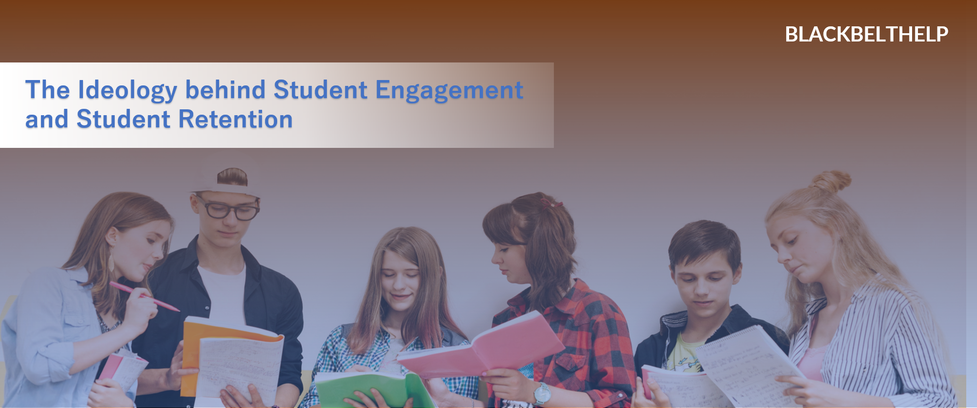 The Ideology behind Student Engagement and Student Retention